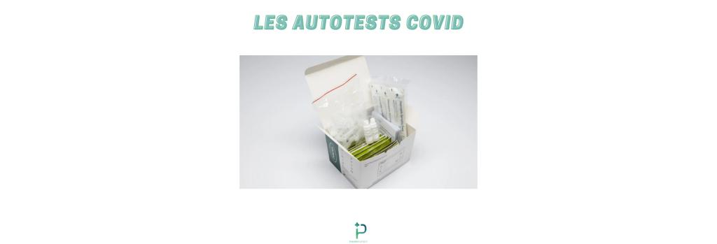 LES AUTOTESTS COVID