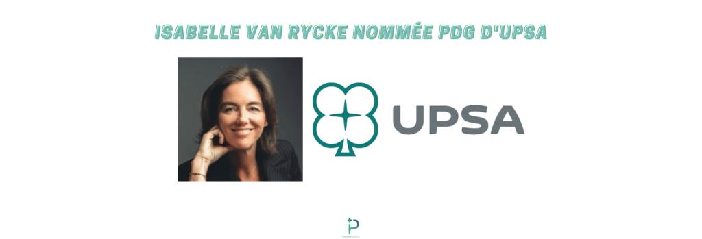 ISABELLE VAN RYCKE NOMMÉE PDG D'UPSA